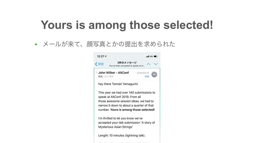 Yours is among those selected! ● ϝʔϧ͕དྷͯɺإࣸਅͱ͔ͷఏ...