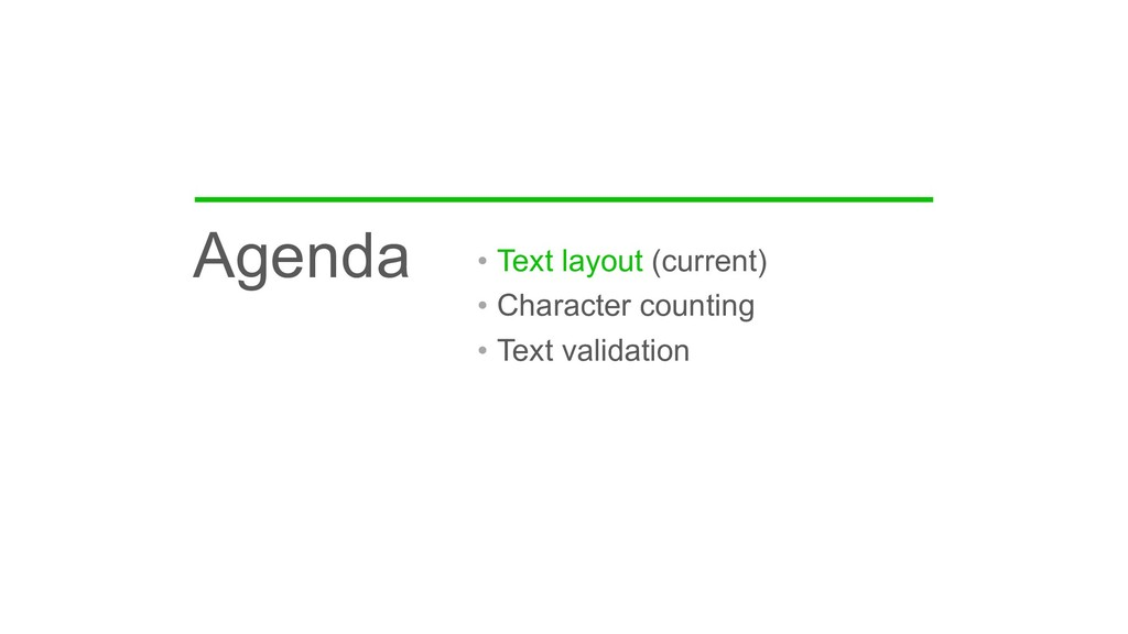 Agenda • Text layout (current) • Character coun...