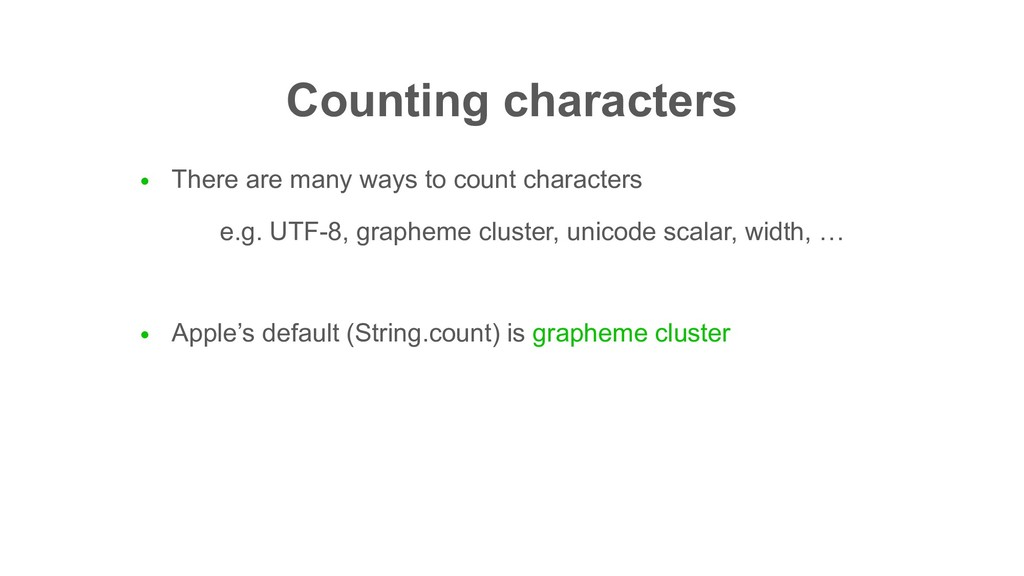 Counting characters ● There are many ways to co...