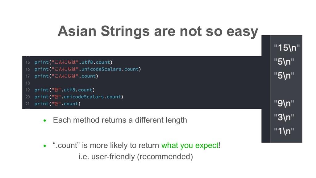 Asian Strings are not so easy ● Each method ret...