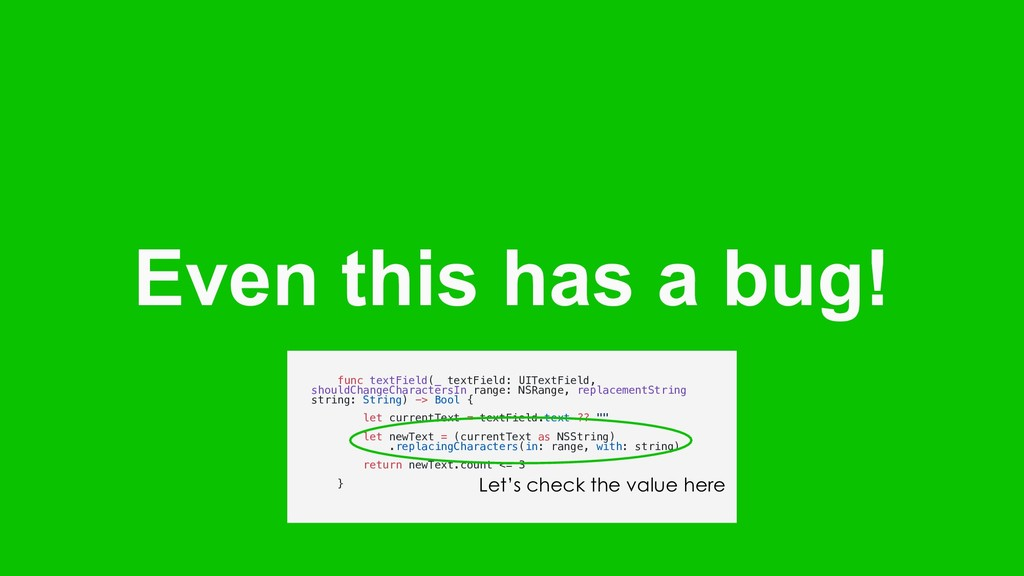 Even this has a bug! func textField(_ textField...