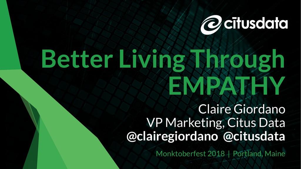 Monktoberfest 2018 Better Living Through EMPATH...