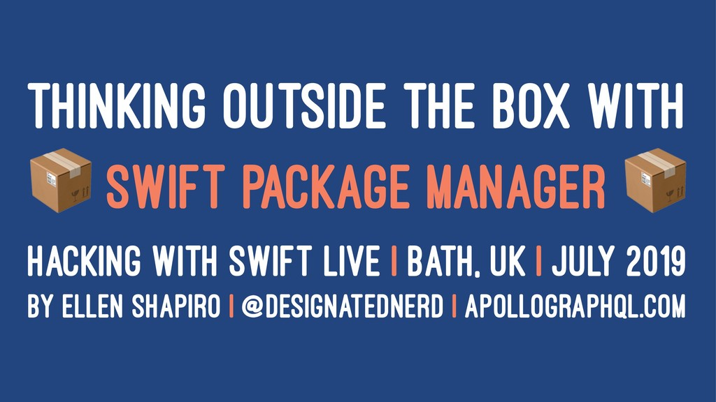 THINKING OUTSIDE THE BOX WITH ! SWIFT PACKAGE M...