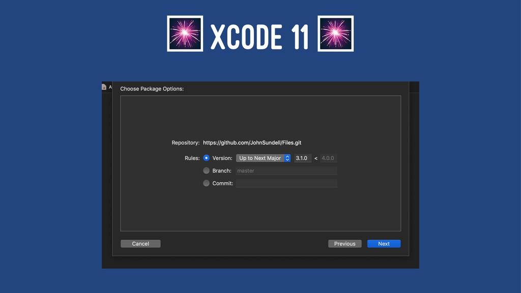 ! XCODE 11