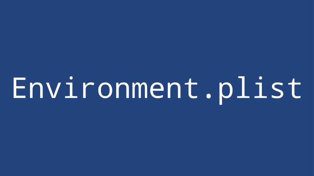 Environment.plist