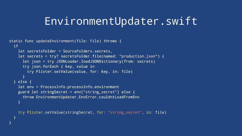 EnvironmentUpdater.swift static func updateEnvi...