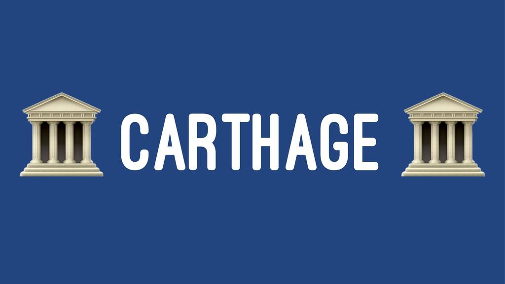 ! CARTHAGE