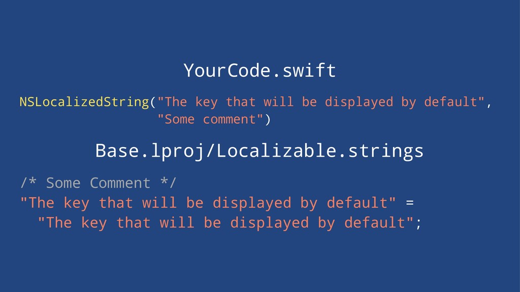 "YourCode.swift NSLocalizedString(""The key that ..."