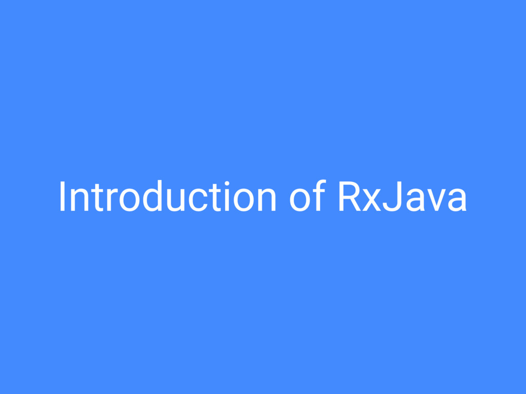 Introduction of RxJava