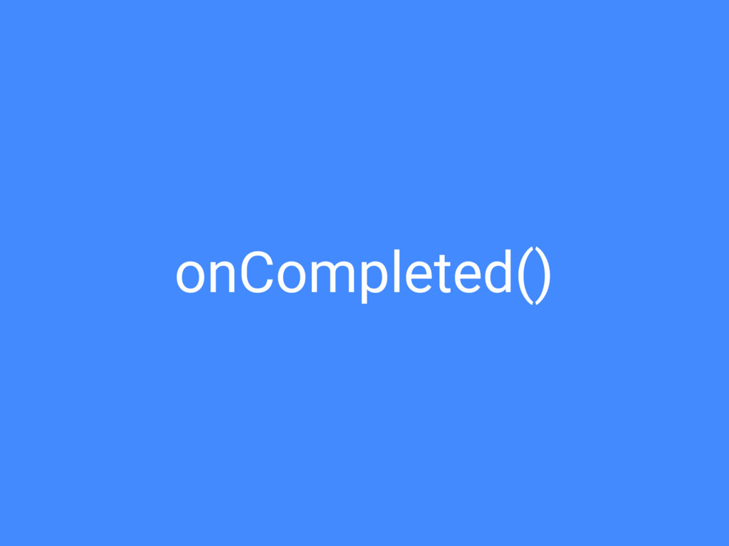 onCompleted()