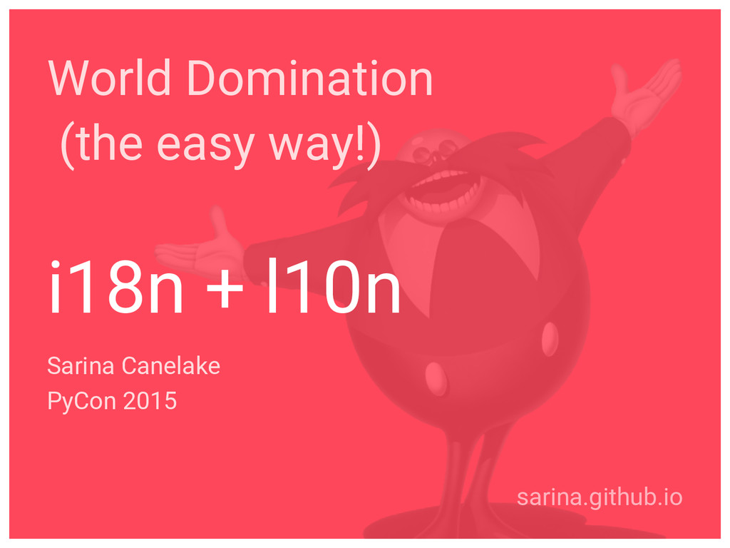 World Domination (the easy way!) i18n + l10n Sa...