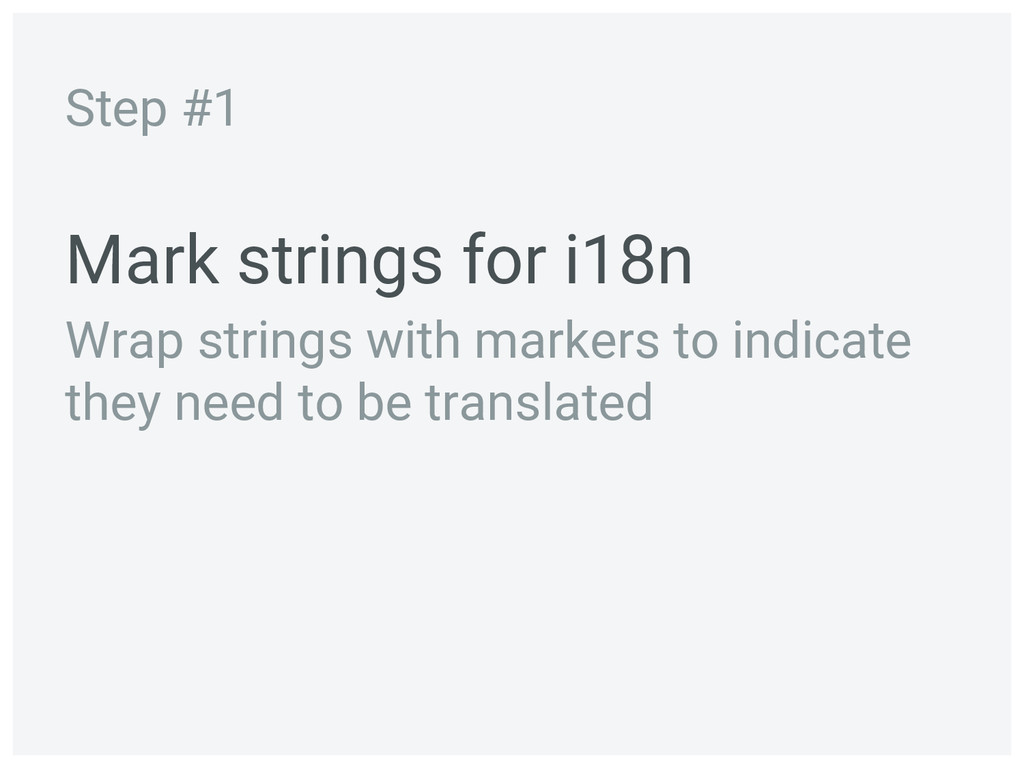 Mark strings for i18n Wrap strings with markers...