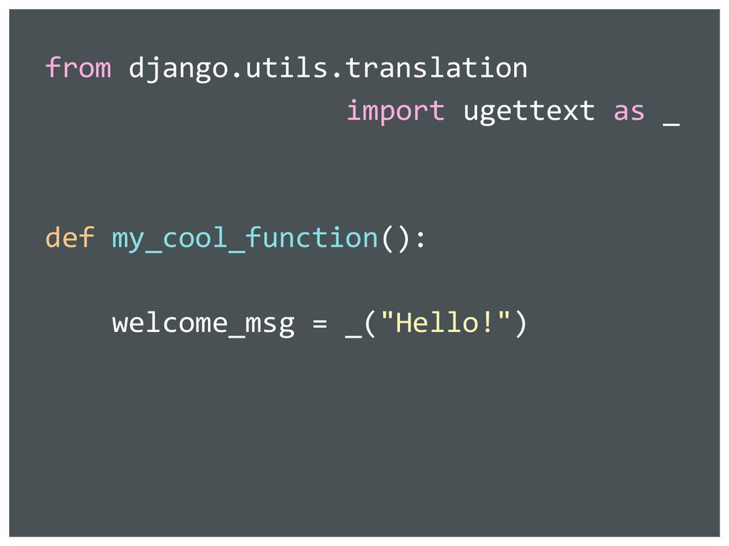 from django.utils.translation import ugettext a...