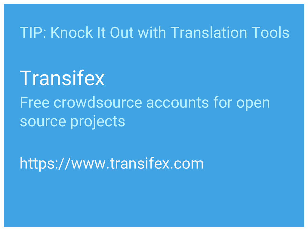 Transifex Free crowdsource accounts for open so...