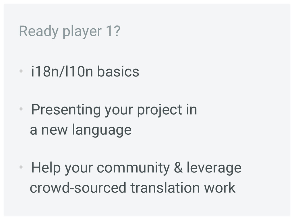 • i18n/l10n basics • Presenting your project in...