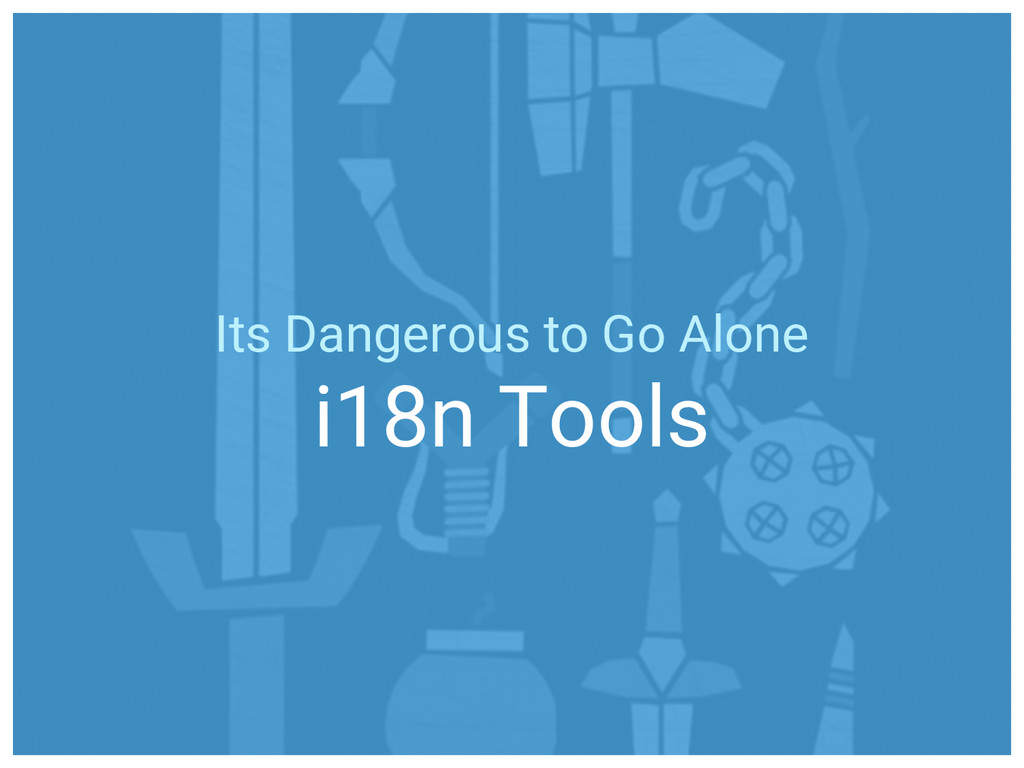 Its Dangerous to Go Alone i18n Tools
