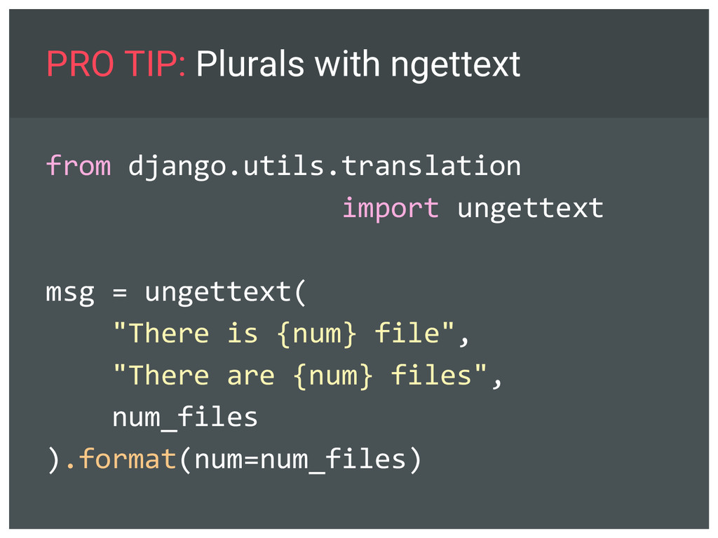 PRO TIP: Plurals with ngettext from django.util...