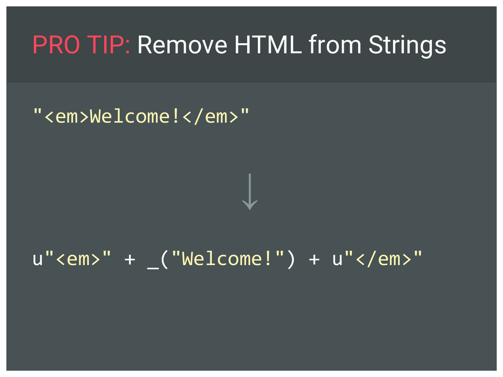 """PRO TIP: Remove HTML from Strings """"<em>Welcome!..."""