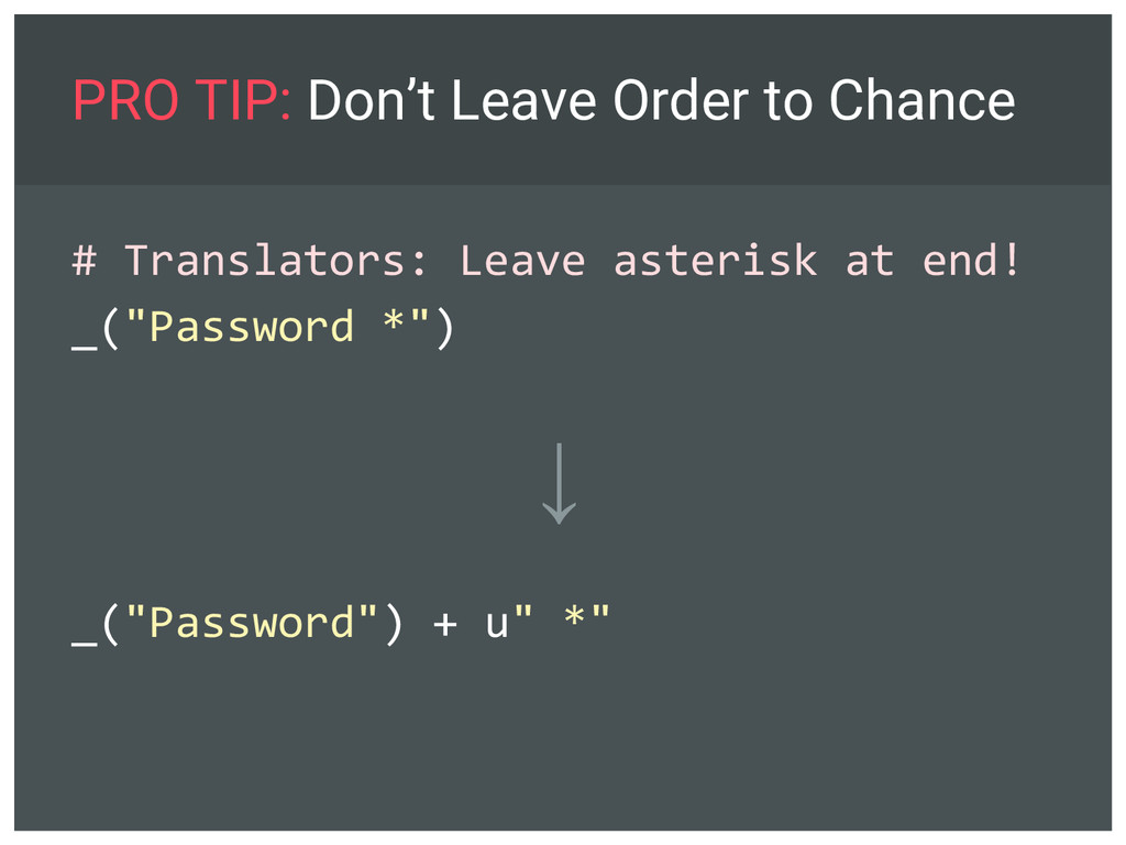 PRO TIP: Don't Leave Order to Chance # Translat...
