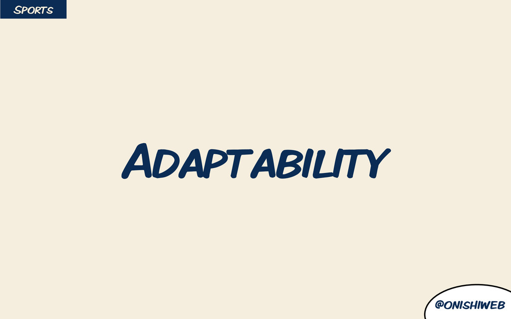 @onishiweb Adaptability Sports
