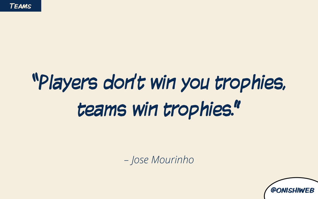 "@onishiweb – Jose Mourinho ""Players don't win y..."