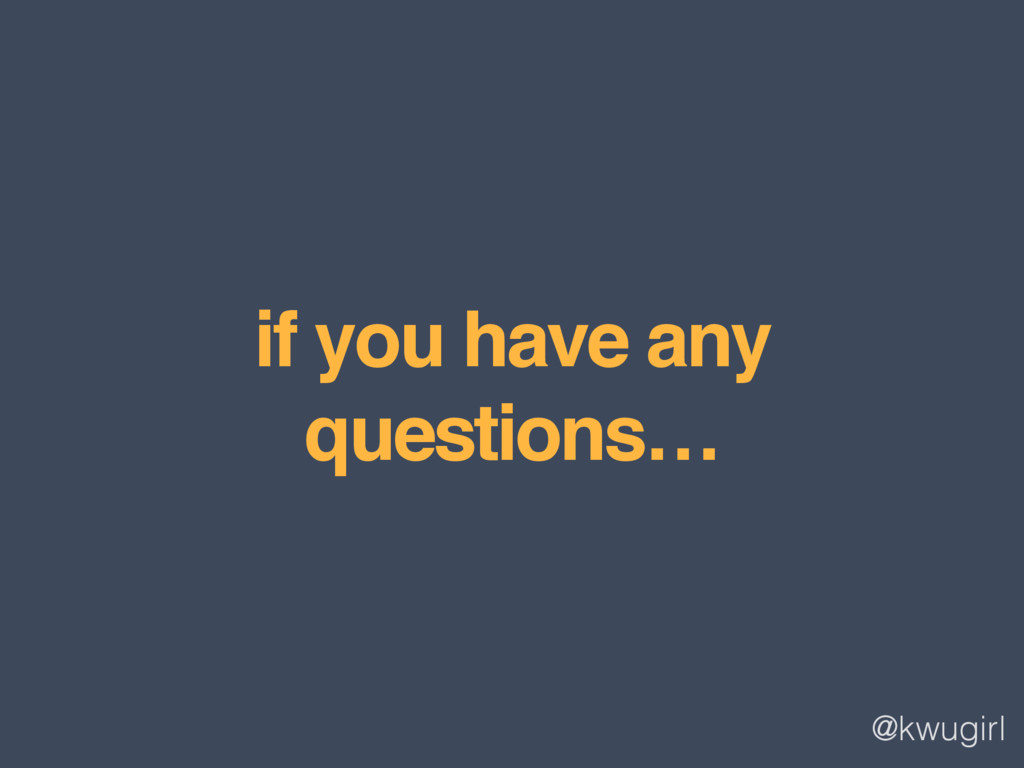 @kwugirl if you have any questions…