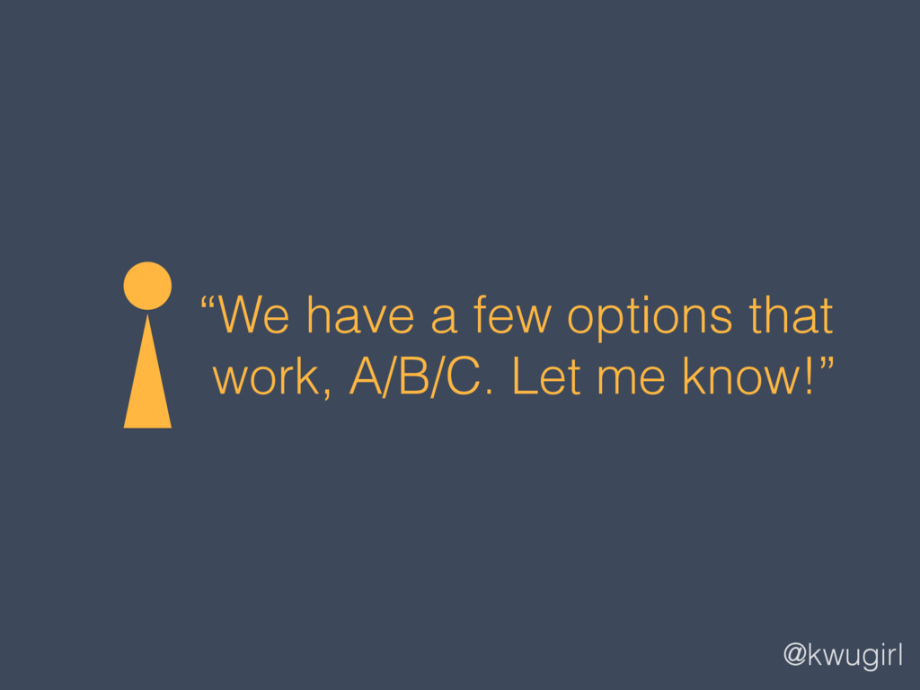 """@kwugirl """"We have a few options that work, A/B/..."""