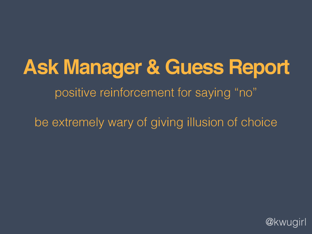 @kwugirl Ask Manager & Guess Report positive re...