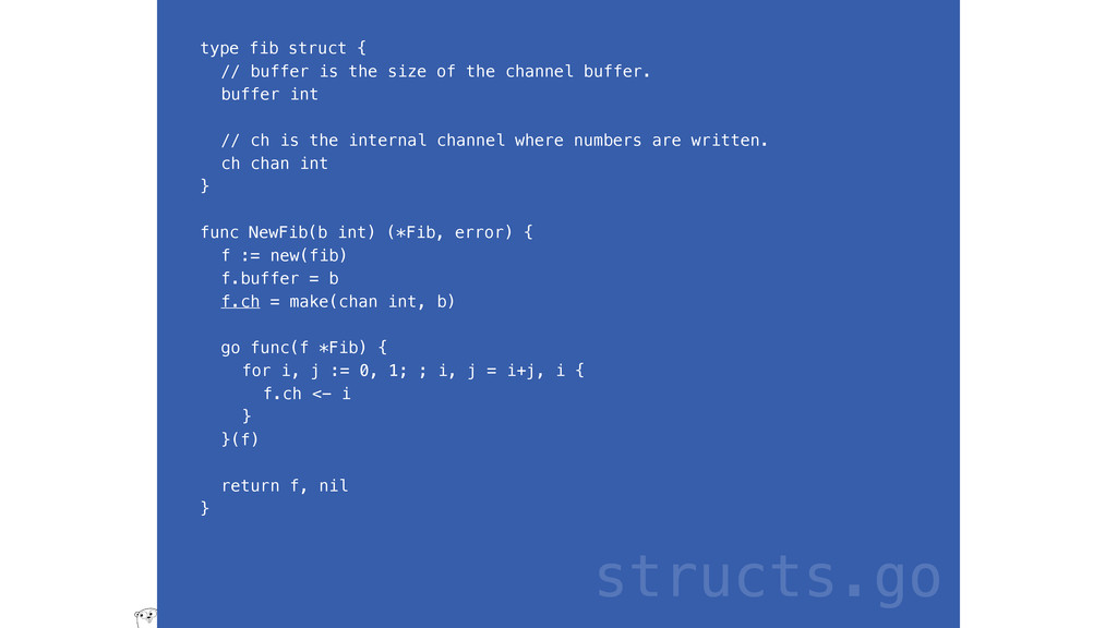 type fib struct { // buffer is the size of the ...