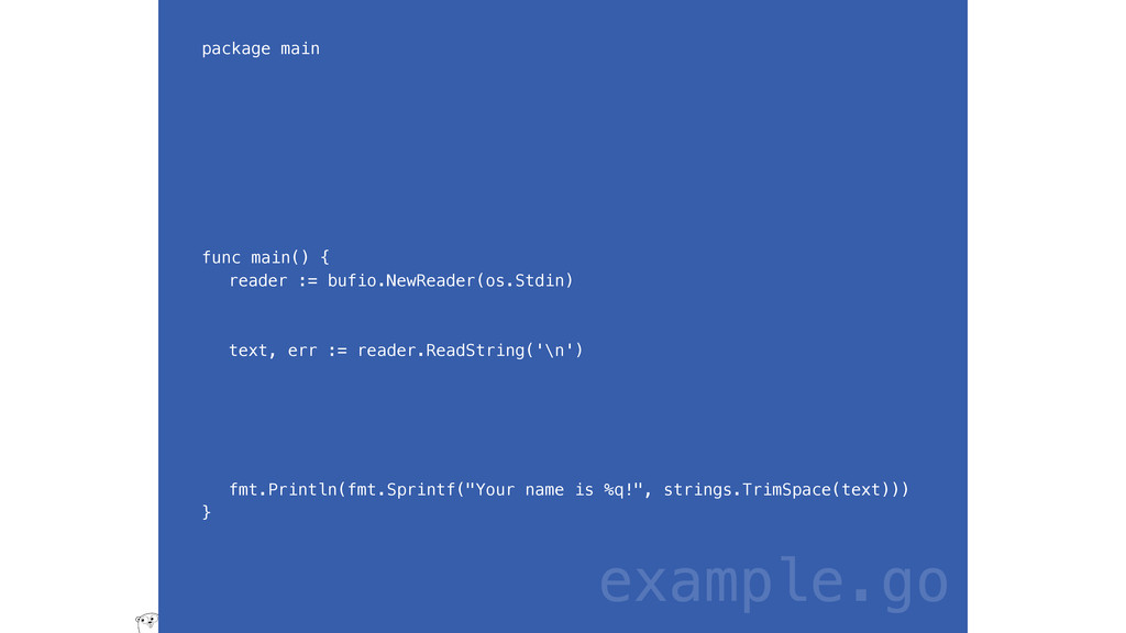 package main func main() { reader := bufio.NewR...