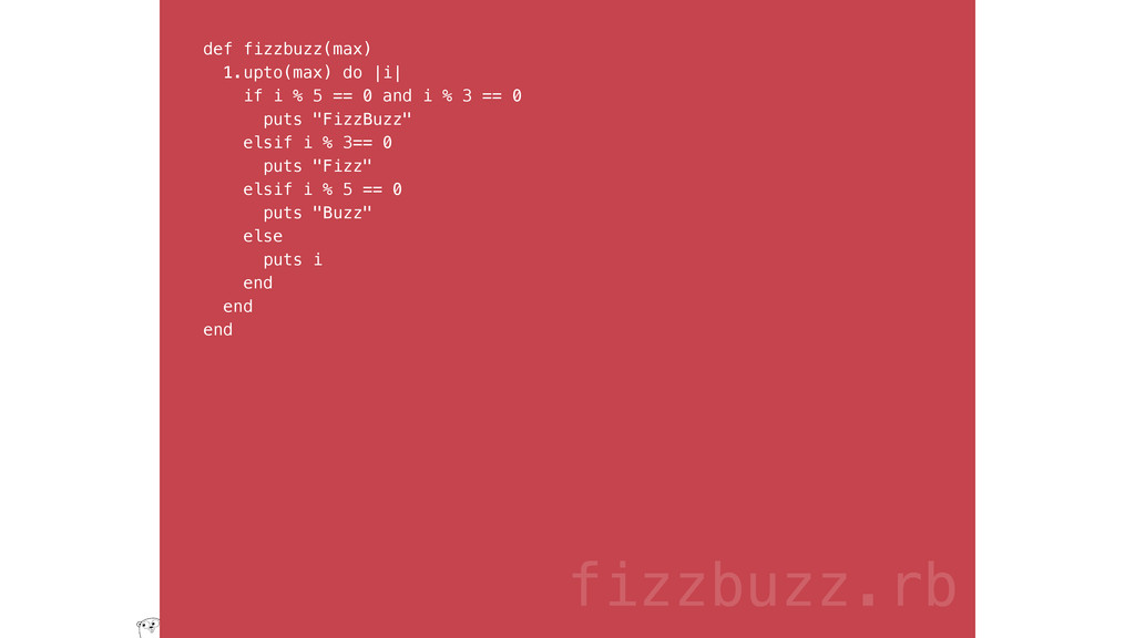 def fizzbuzz(max) 1.upto(max) do |i| if i % 5 =...