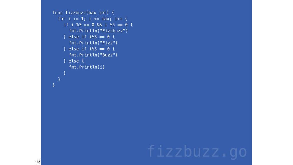 func fizzbuzz(max int) { for i := 1; i <= max; ...