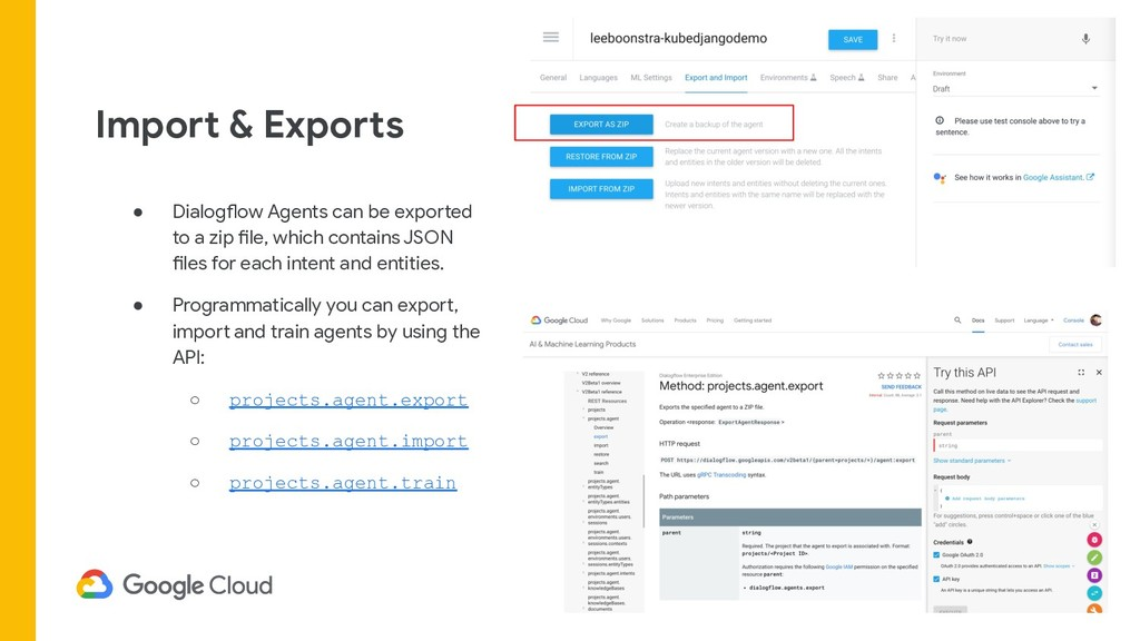 Import & Exports ● Dialogflow Agents can be exp...