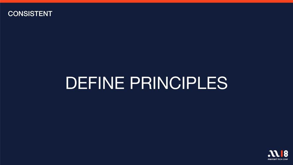 DEFINE PRINCIPLES CONSISTENT
