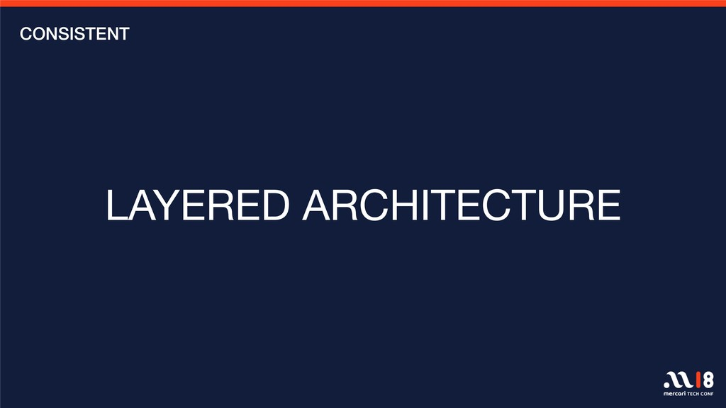 CONSISTENT LAYERED ARCHITECTURE