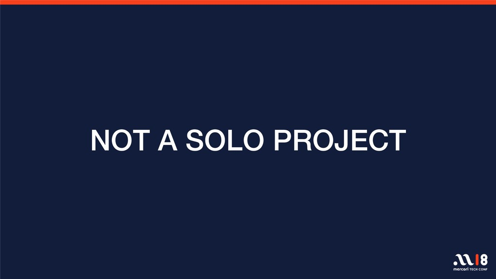 NOT A SOLO PROJECT