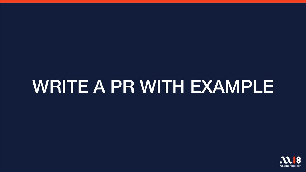 WRITE A PR WITH EXAMPLE