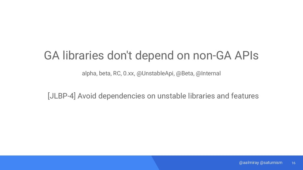 16 @aalmiray @saturnism GA libraries don't depe...