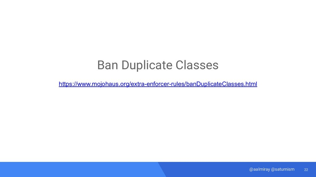 22 @aalmiray @saturnism Ban Duplicate Classes h...