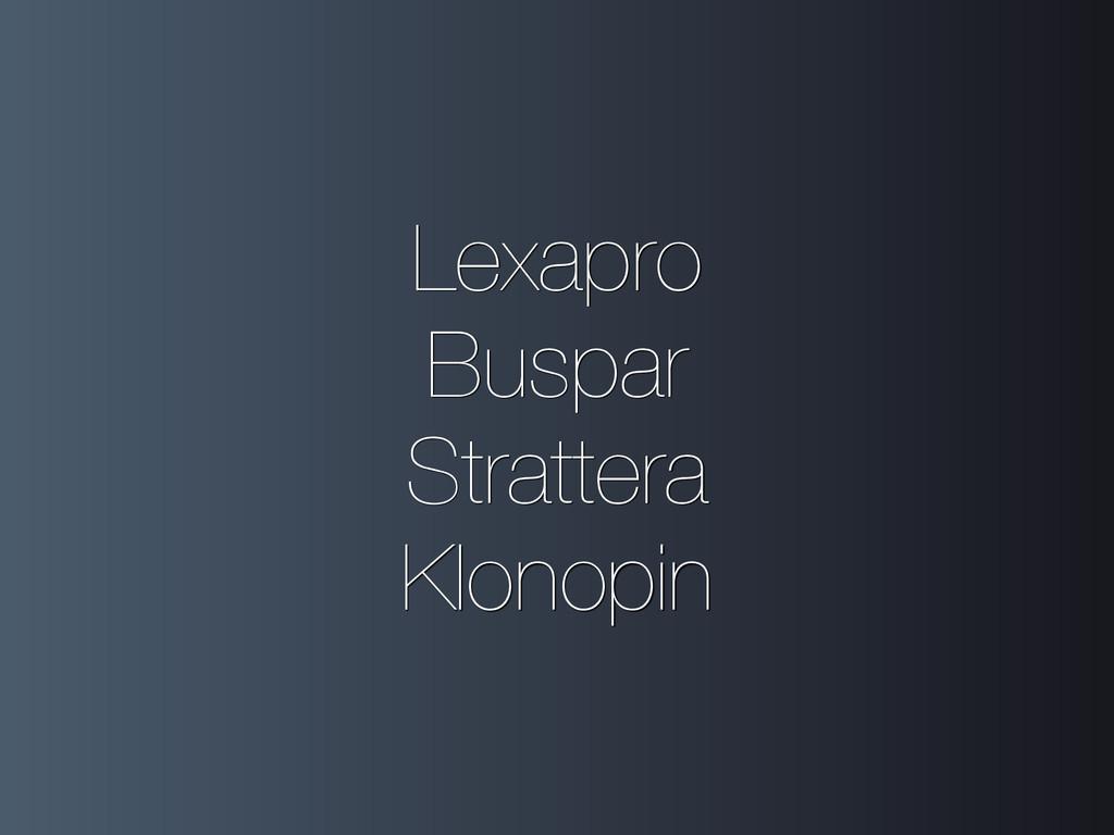 Lexapro Buspar Strattera Klonopin