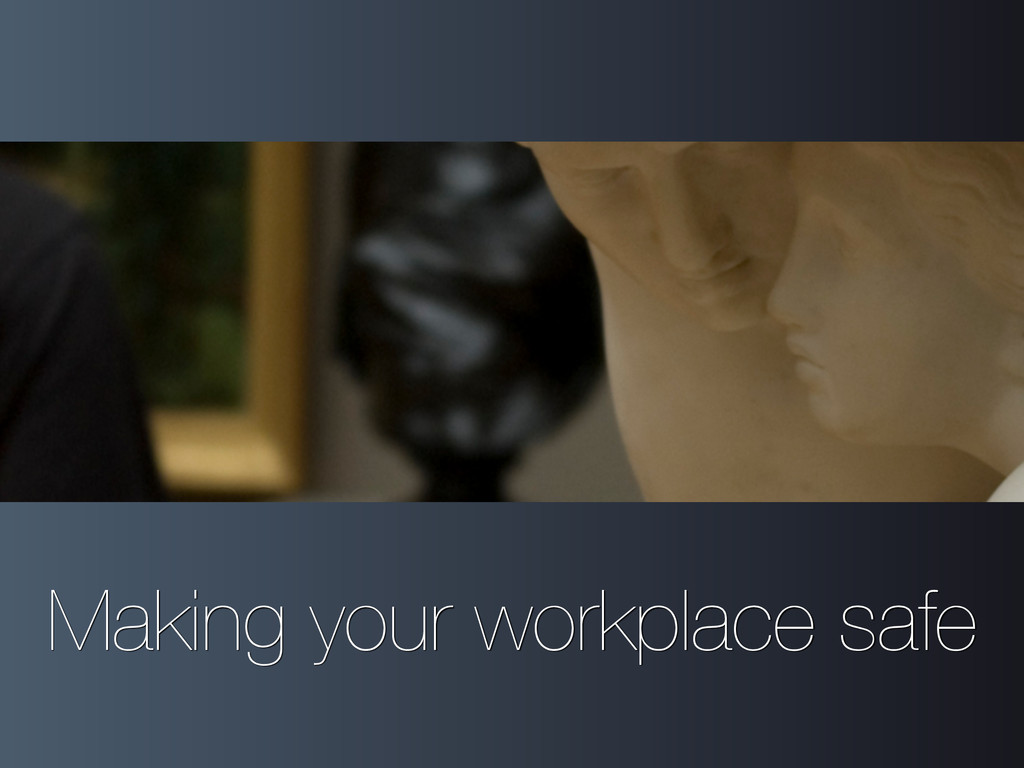 Making your workplace safe
