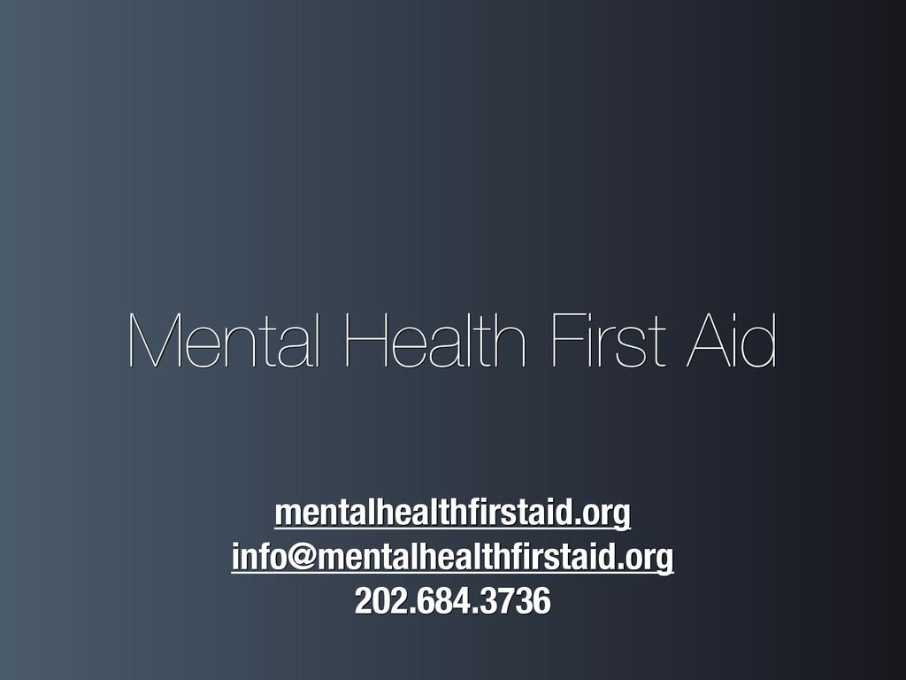 Mental Health First Aid mentalhealthfirstaid.org...