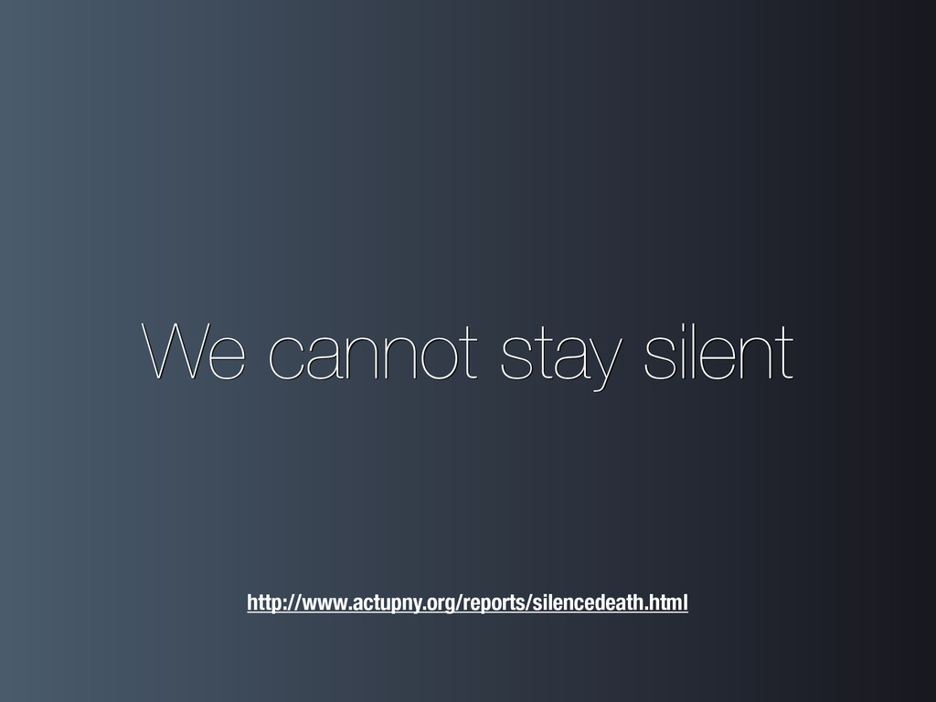 We cannot stay silent http://www.actupny.org/re...