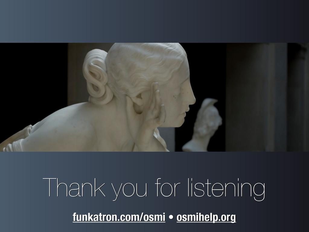 Thank you for listening funkatron.com/osmi • os...