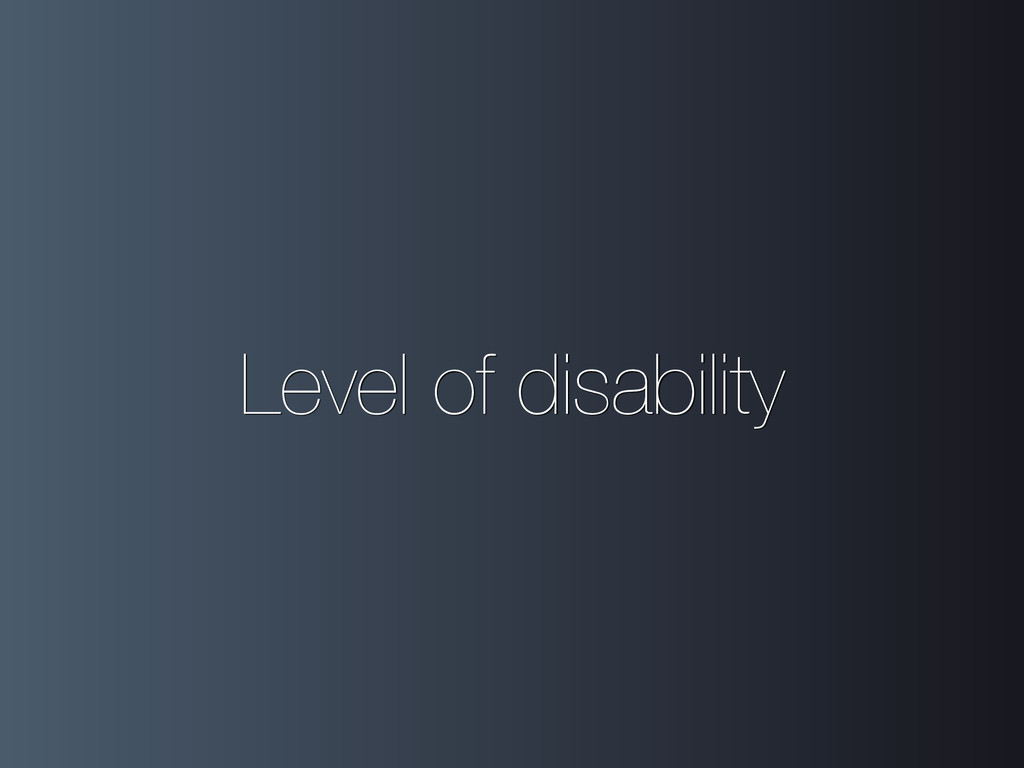 Level of disability