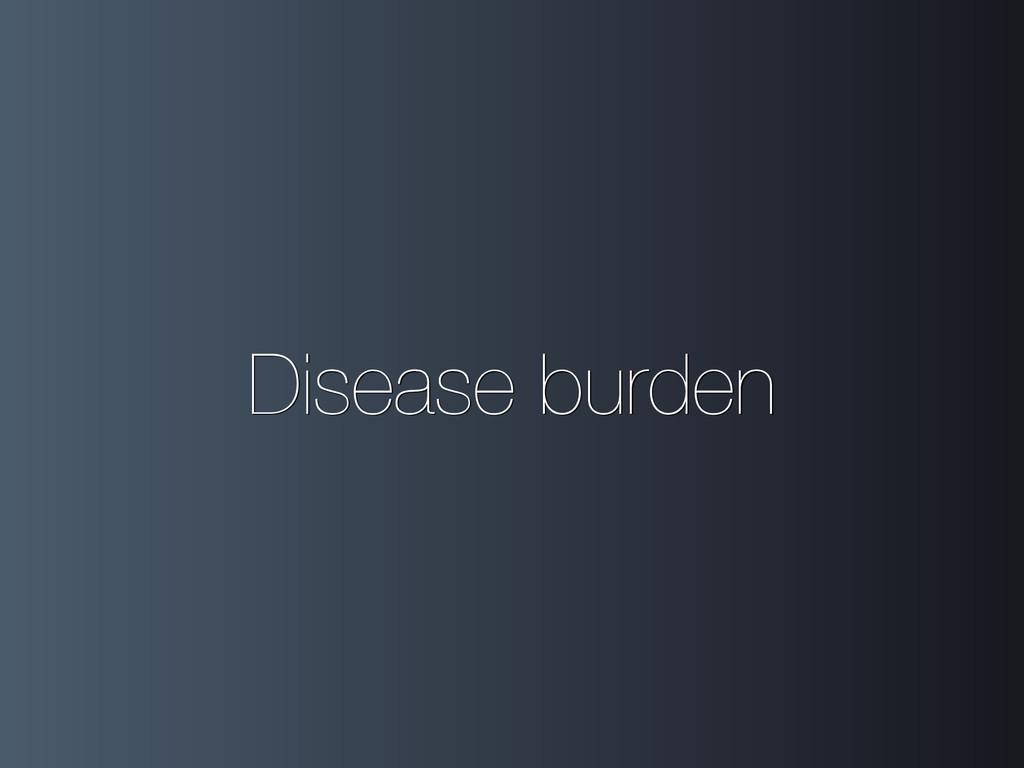 Disease burden