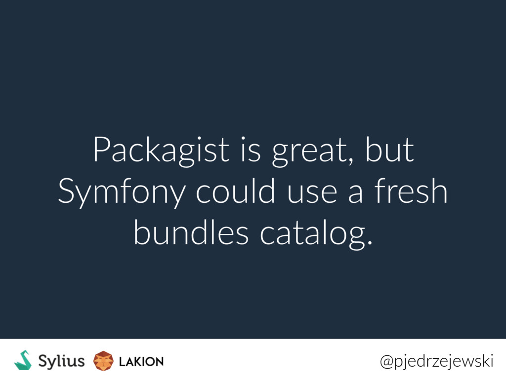 Packagist is great, but Symfony could use a fre...