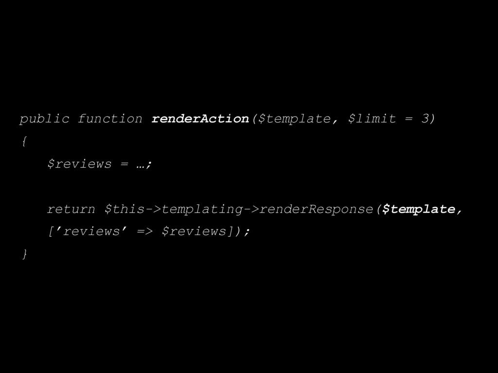 public function renderAction($template, $limit ...