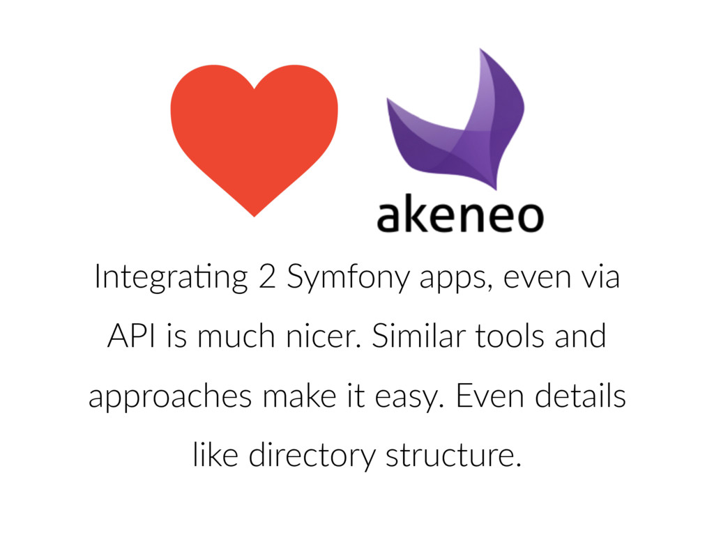 IntegraKng 2 Symfony apps, even via API is much...