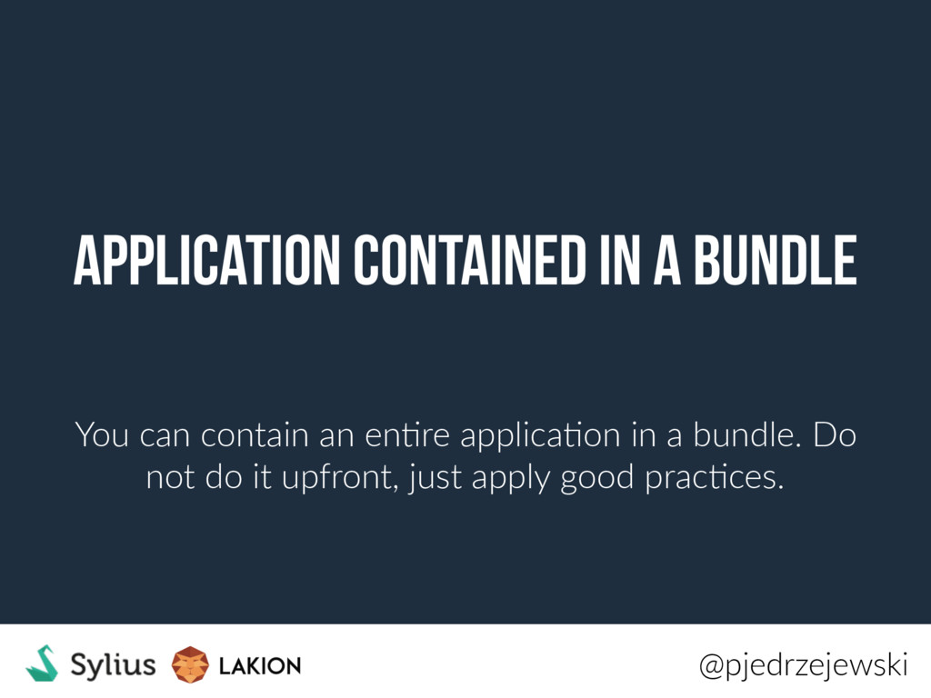 application contained in a bundle You can conta...